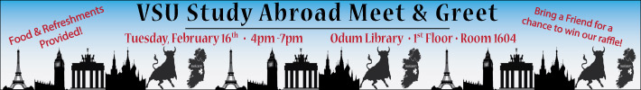 Study Abroad Meet & Greet in Odum Library, Rm 1604, on Tues., Feb. 16 from 4-7pm.  Food & Refreshments. Bring a Friend for a Chance to Win in Our Raffle!